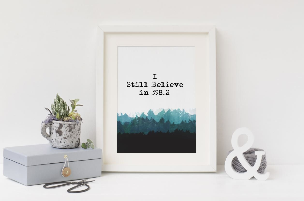 I Still Believe In 398 2 Printable Wall Art Book Nook