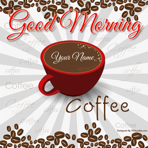 Create Good Morning Whatsapp Dp With Name Online Morning Morning