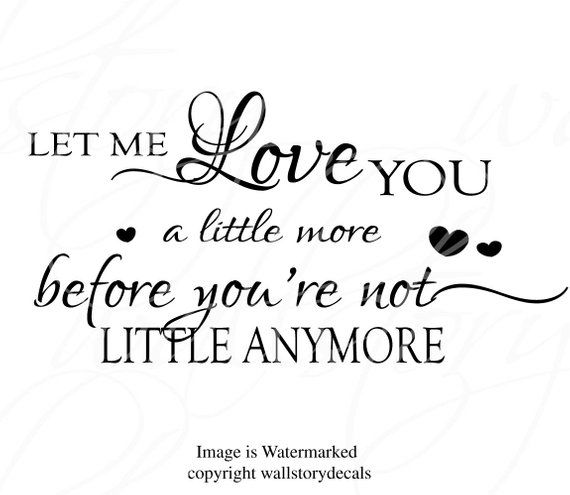 Download Children's Nursery Wall Quotes - Let me Love You a Little ...
