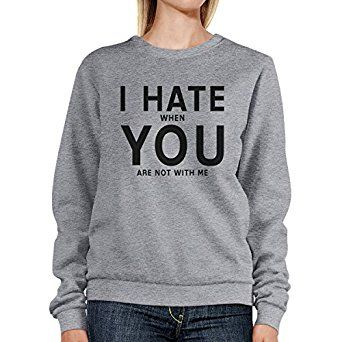 365 Printing I Hate You Unisex Grey Cute Graphic Sweatshirt For Valentine's Day