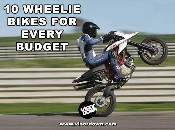 10 Great Wheelie Bikes For Every Budget New Motorcycles Bike Motorcycle Tops