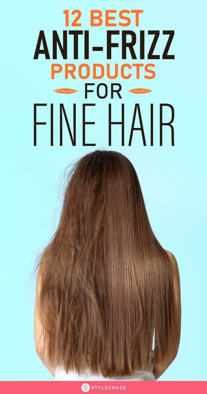 12 Best Anti-Frizz Products For Fine Hair