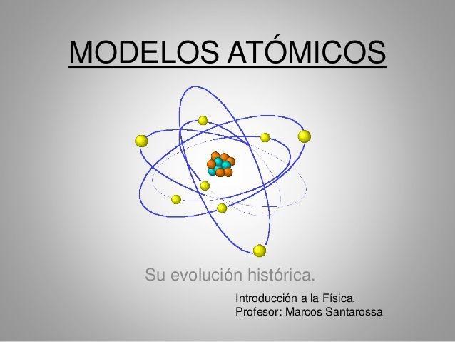 MODELOS ATÓMICOS Su evolución histórica Introducción a la Física - fresh clasificacion de la tabla periodica de los elementos pdf
