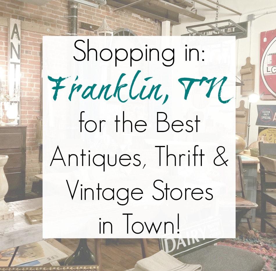 Franklin Tn Best Antiques Vintage Thrift Stores And Furniture Stores Thrifting Furniture Store Antiques