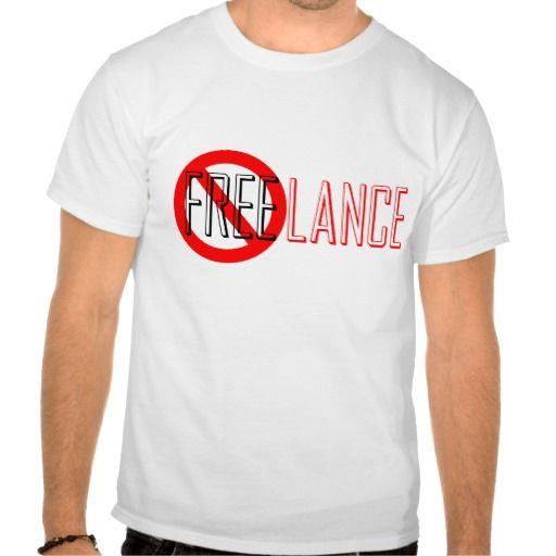 Freelance does NOT mean Free T-T Shirt, Hoodie Sweatshirt