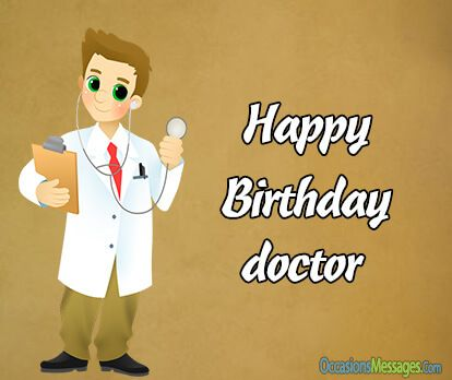 Doctors Are Amazing People Sending Birthday Wishes Is The Best Way
