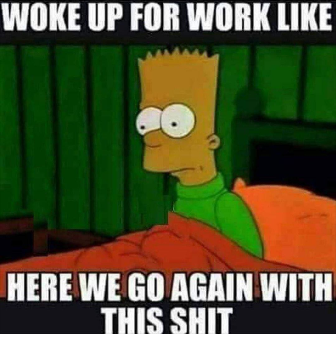 Here We Go Again Work Humor Work Quotes Funny Work Memes