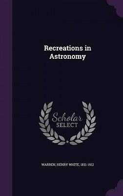 Recreations in #astronomy by henry white #1831-1912 #warren,  View more on the LINK: http://www.zeppy.io/product/gb/2/162113715266/