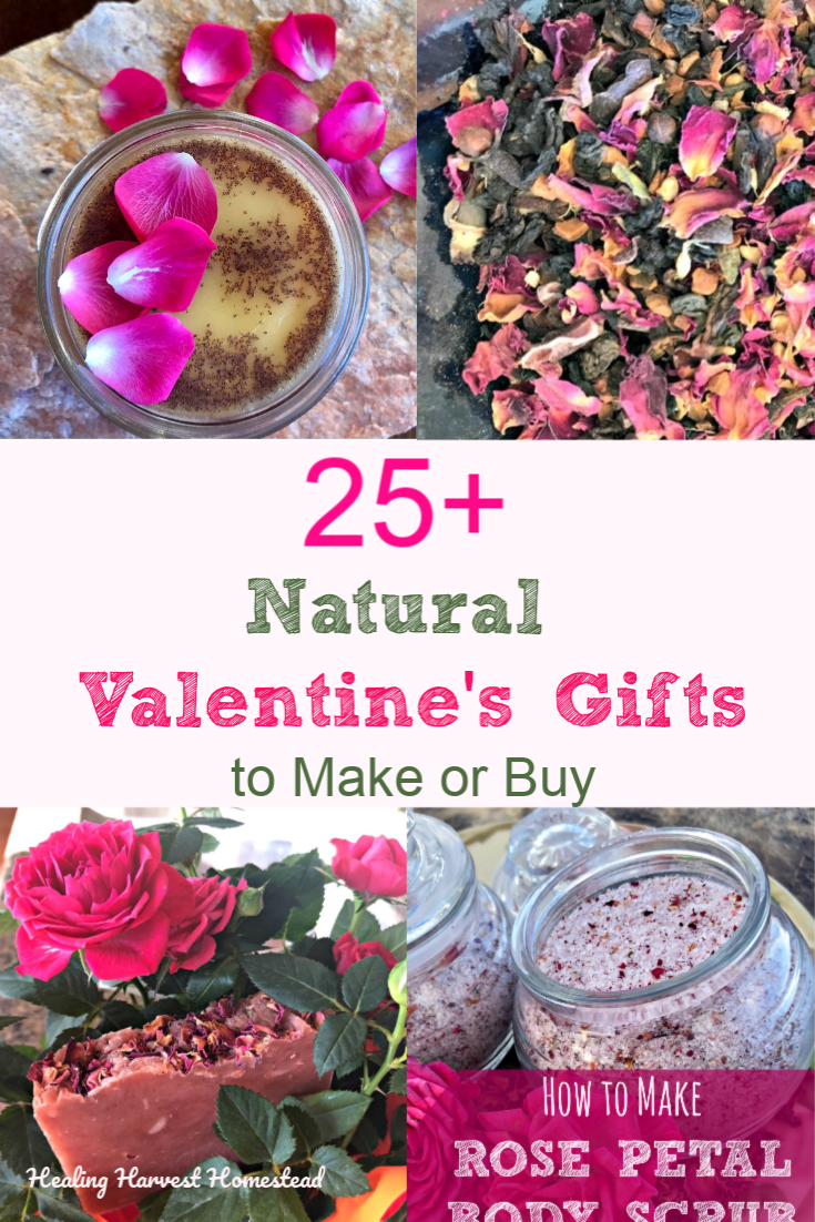 Be My Natural Valentine (25+ Mostly DIY, SUPER Easy, Eco-Friendly, Natural Gift Ideas) — Home Healing Harvest Homestead