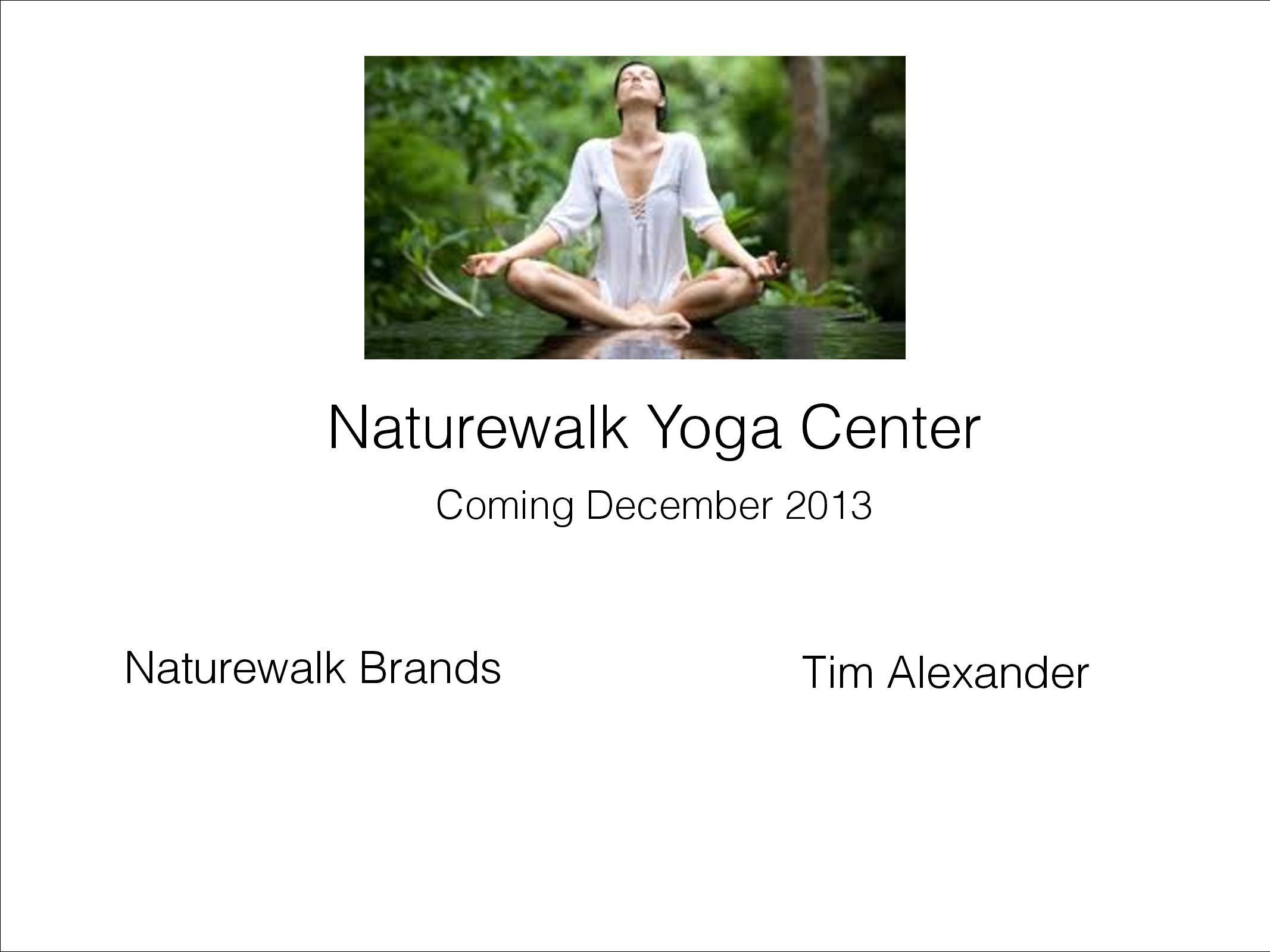 Naturewalk Yoga Center, opening December 2013