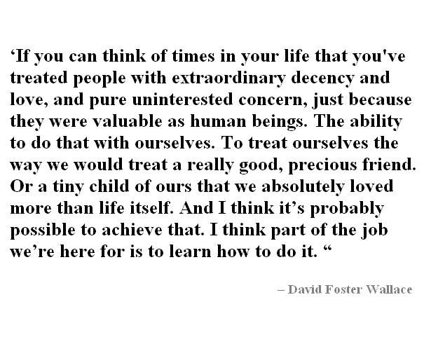 David Foster Wallace | Be yourself quotes, Quotes to live by ...