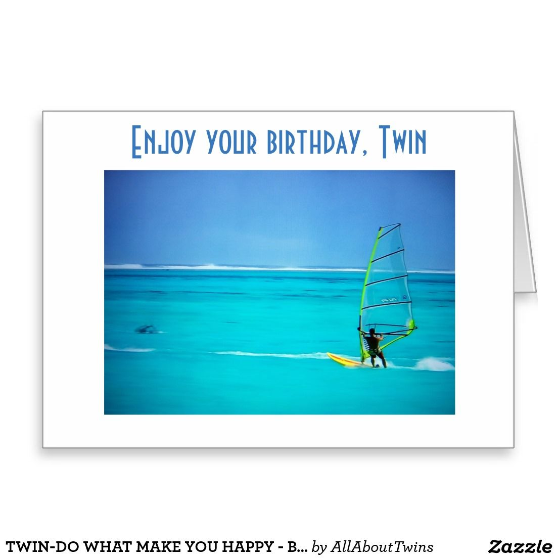 Twin Do What Make You Happy Birthday Wishes Card Pinterest
