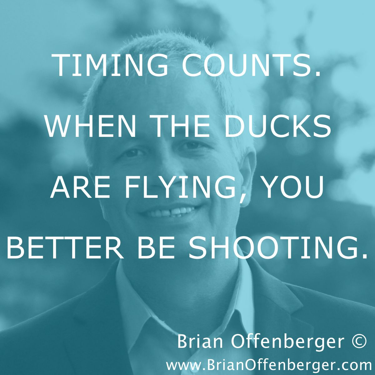Shooting Quotes Timing Countswhen The Ducks Are Flying You Better Be Shooting