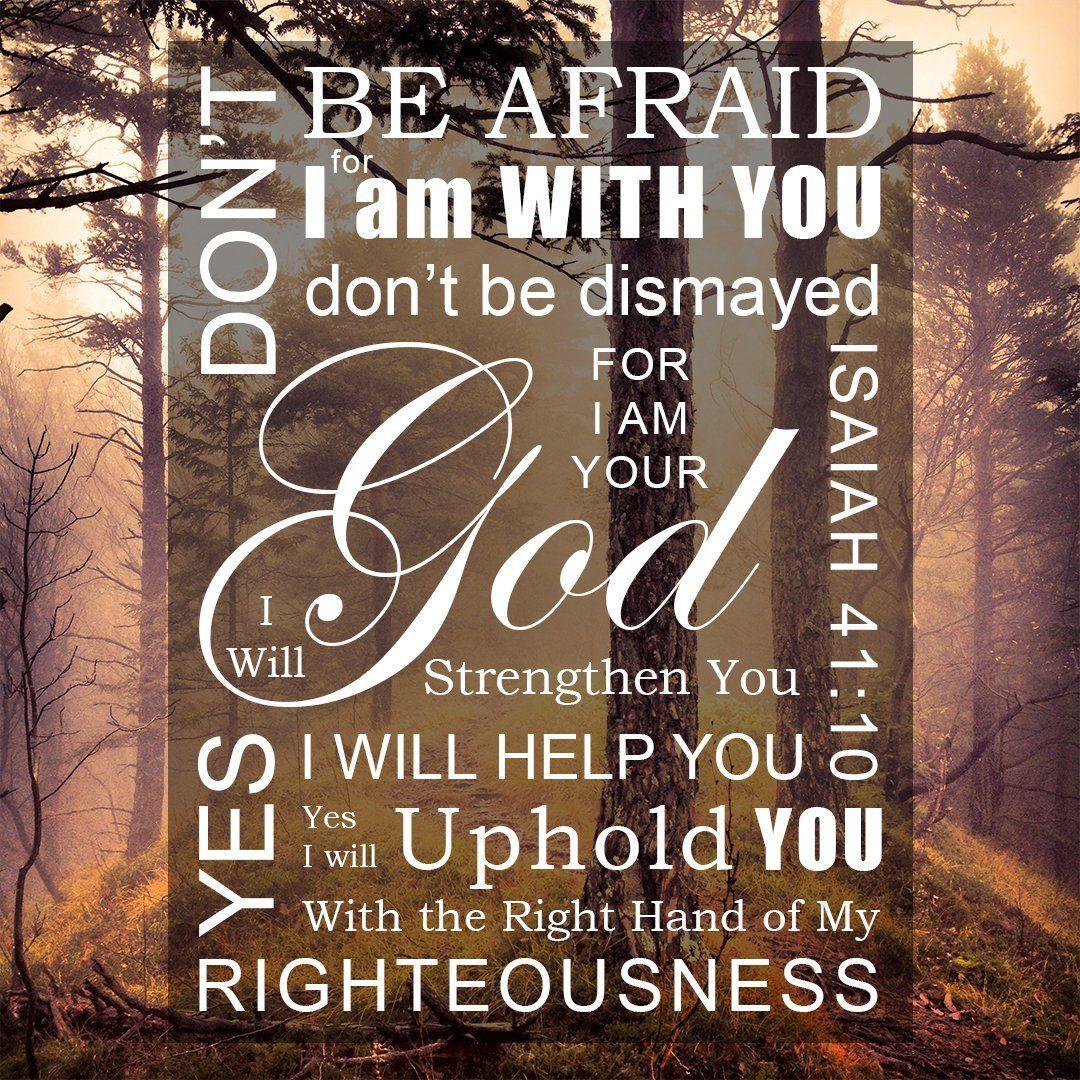 Isaiah 41:10 - Don't Be Afraid