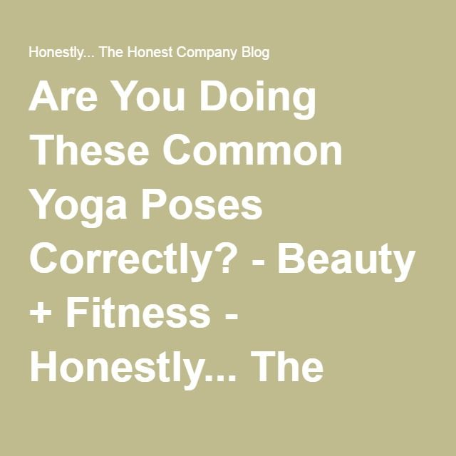 Are You Doing These Common Yoga Poses Correctly?