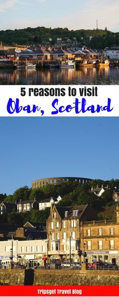5 Reasons To Visit Oban Scotland Edinburgh Best Seafood In Oysters The Uk Nightlife Cruise Isle Of Mull