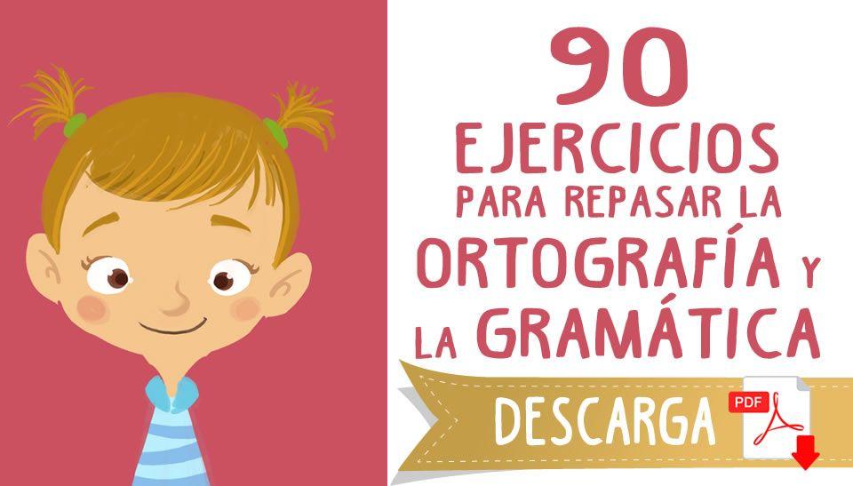 90 Ejercicios Para Repasar Ortograf U00cda Y Gram U00c1tica Para