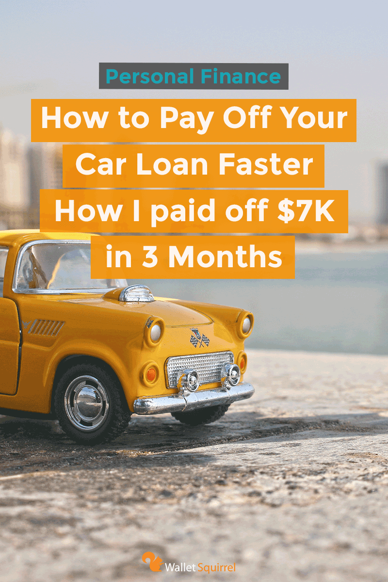 How To Pay Off Your Car Loan Faster How I Paid Off 7k In 3 Months Car Loans Paying Off Car Loan Payday Loans