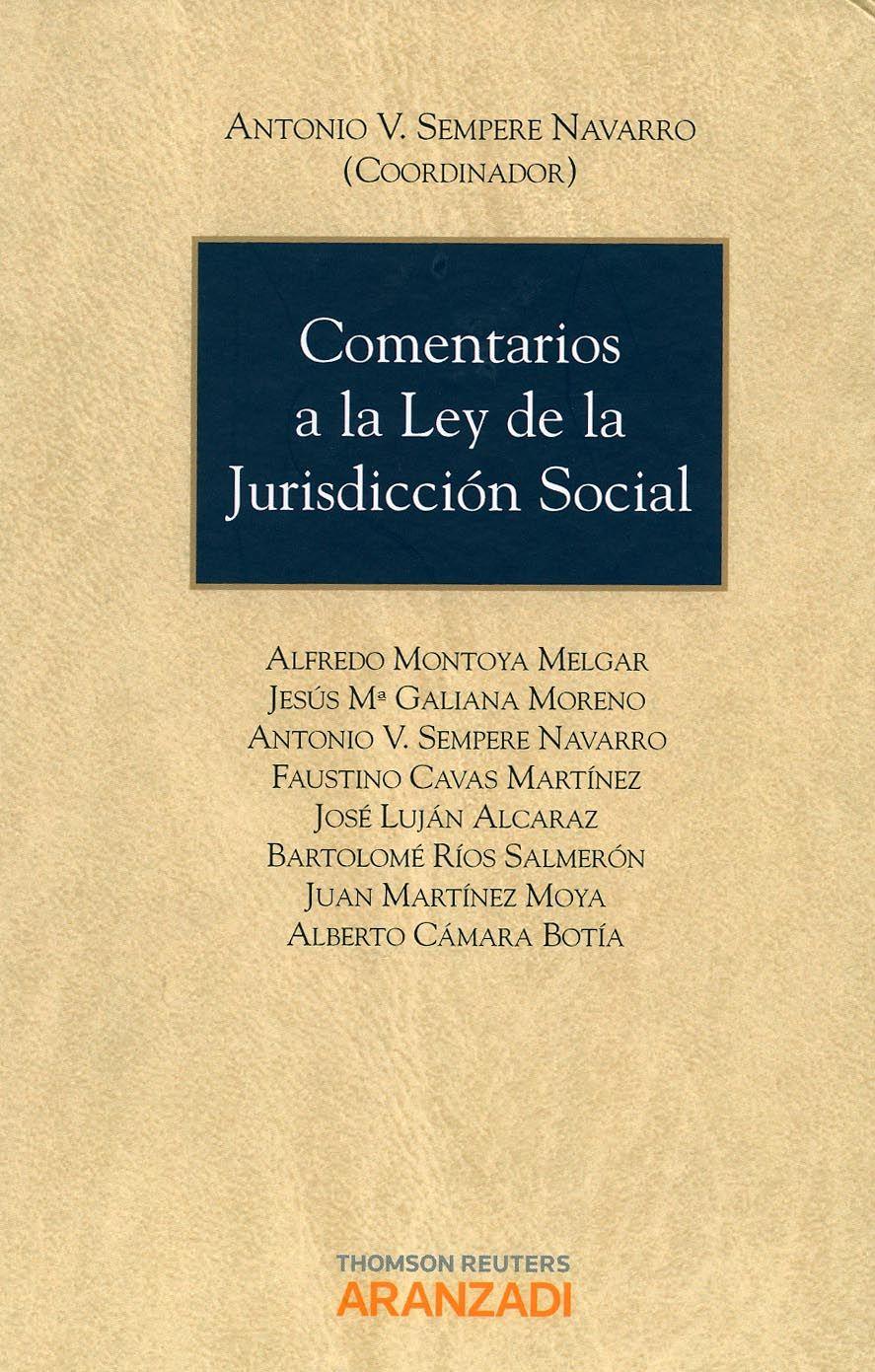 Comentarios a la Ley de la Jurisdicción Social / [Antonio V. Sempere Navarro (coordinador)] ; Alfredo Montoya Melgar...(et al.). - Cizur Menor (Navarra) : Aranzadi, 2013. - 3ª ed.