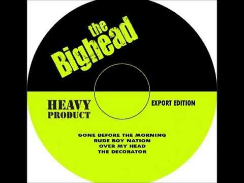 the Bighead - Gone Before The Morning - YouTube