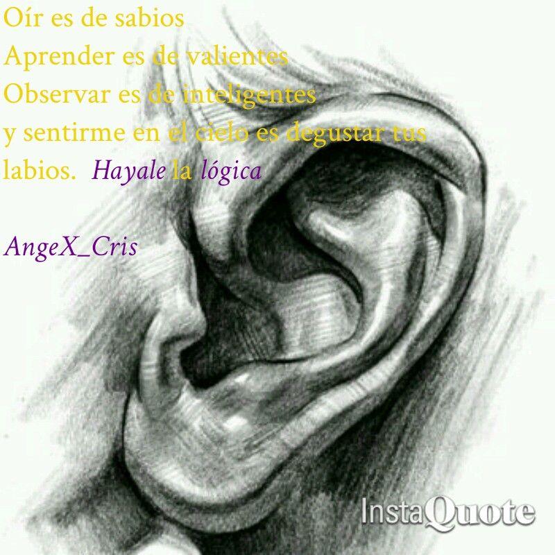 Oír es de sabios Aprender es de valientes!