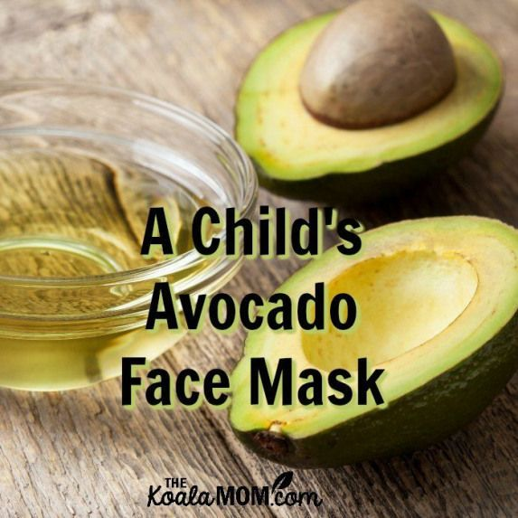 How to make a childs avocado face mask and the benefits of avocado face masks for children