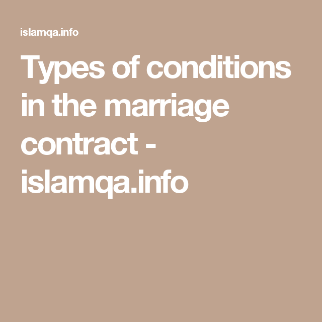 Types Of Conditions In The Marriage Contract  IslamqaInfo