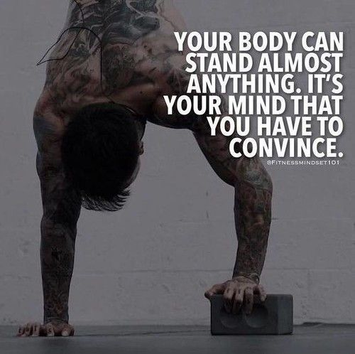 ❝ Your body can stand almost anything…