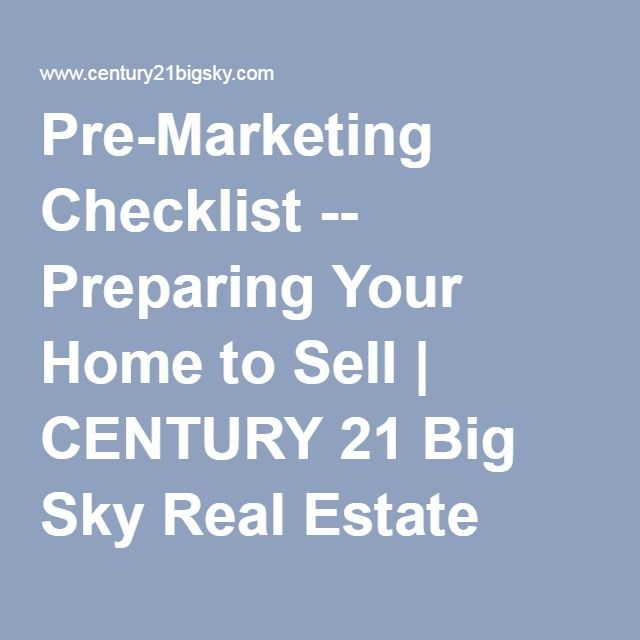 Pre-Marketing Checklist -- Preparing Your Home to Sell | CENTURY 21 Big Sky Real Estate