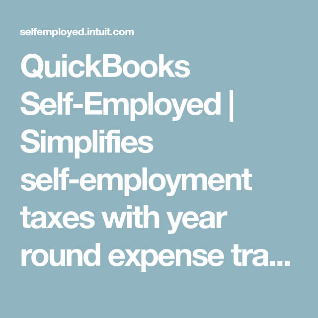 quickbooks self employed simplifies self employment taxes with year round expense tracking
