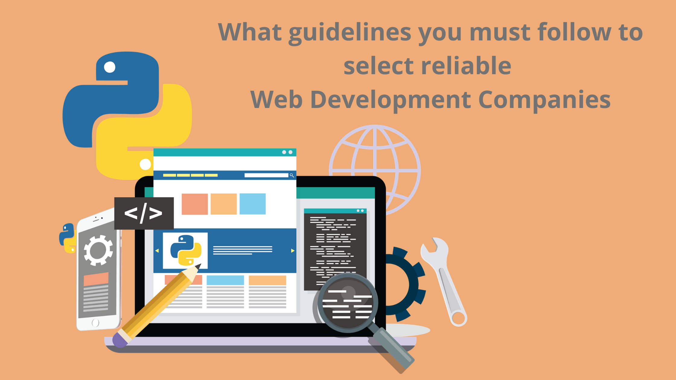 What Guidelines You Must Follow To Select Reliable Web Development Companies Web Development Web Development Company Development