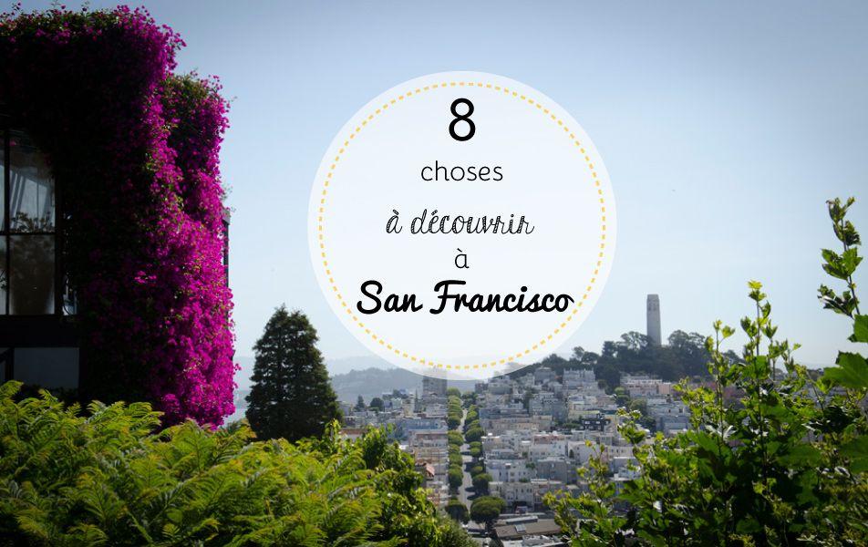 8 choses à découvrir durant votre séjour à San Francisco » Claire Elise Hatterer
