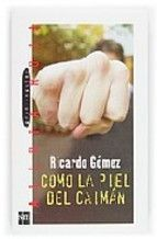 """""""Como la piel del caimán"""" de Ricardo Gómez"""