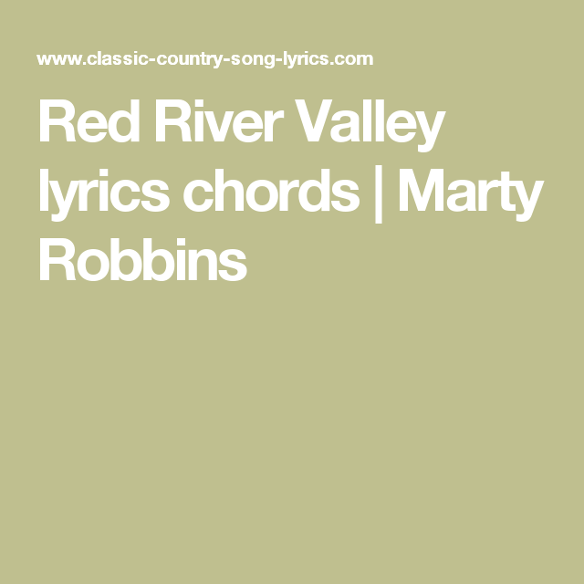 Red River Valley lyrics chords | Marty Robbins | Song | Pinterest ...