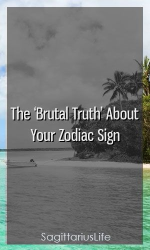 The 'Brutal Truth' About Your Zodiac Sign The 'Brutal Truth' About Your Zodiac Sign