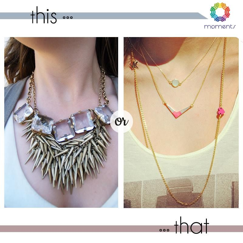 What are you pairing your outfits with this season – chunky necklaces or something more delicate? #ThisOrThat? #MomentsMall