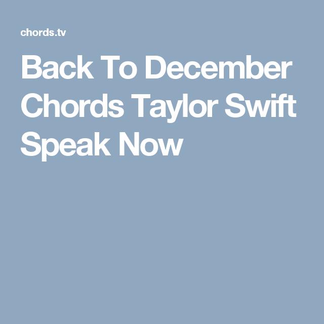 Back To December Chords Taylor Swift Speak Now Music Pinterest
