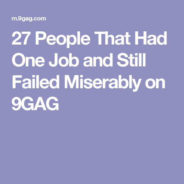 People That Had One Job And Still Failed Miserably On GAG - 27 people that had one job and still failed miserably