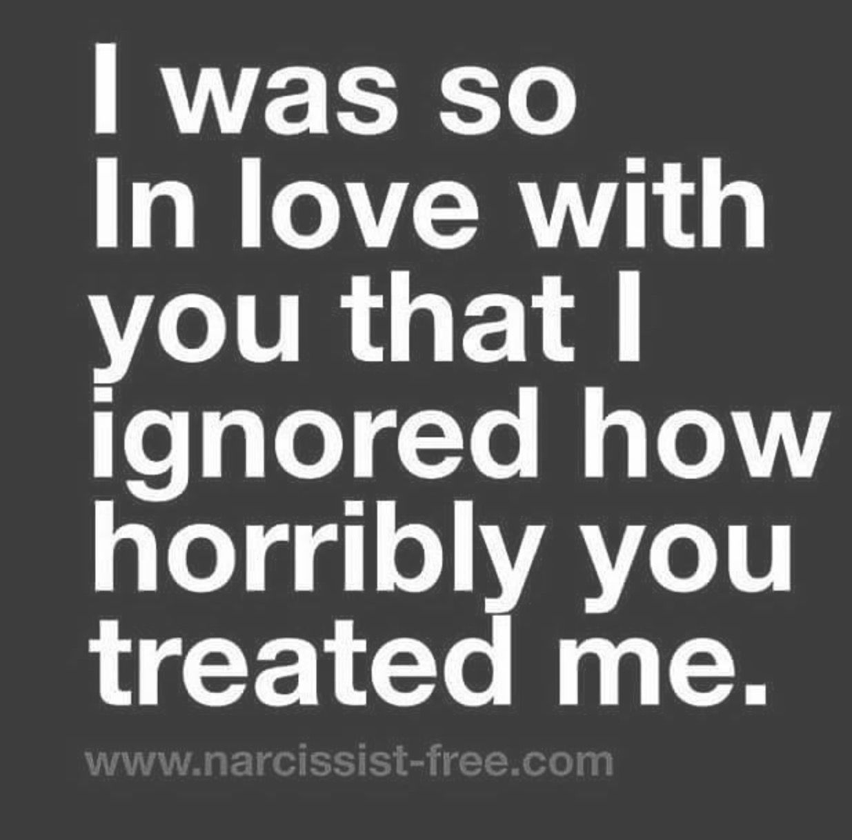 now i can look at what we had Everyone around me always said you treated · Quotes LoveHurt
