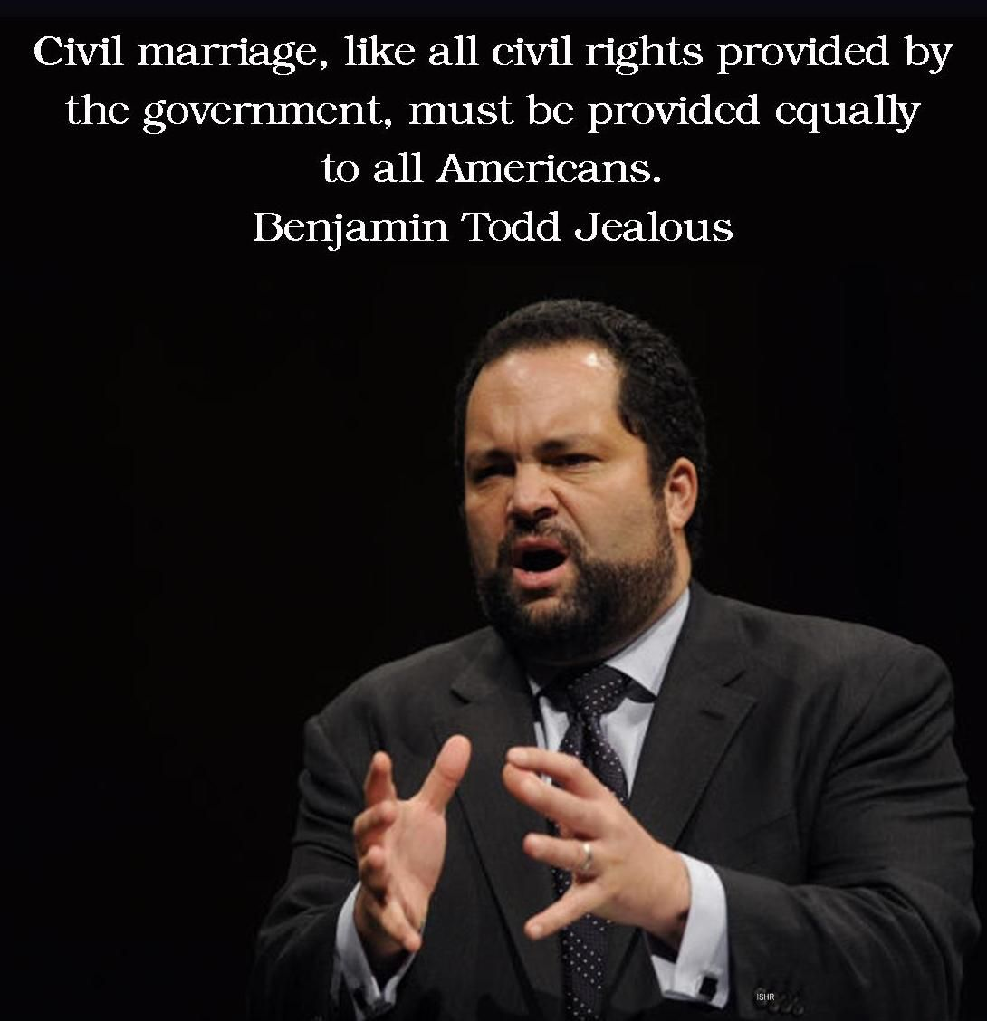 Civil Marriage Like All Civil Rights Provided By The Government Must Be Provided Equally To All Americans Benjam Human Rights Quotes Civil Rights Equality