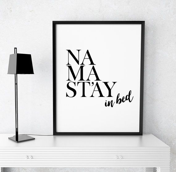 Wall Art Print Namastay In Bed Printable Poster Bedroom Decor Quote Wall Art Home Decor Namaste Typography Print Instant Download Wall Art Quotes Printable Art Quotes Typographic Art Print