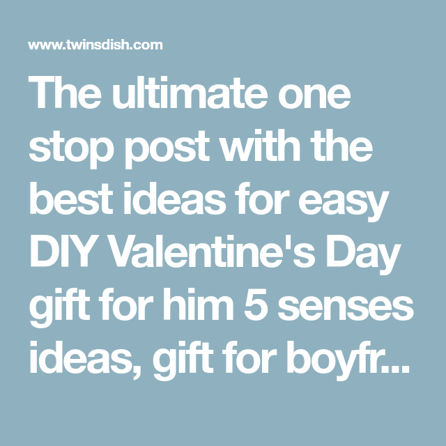 The Ultimate Easy DIY Valentine's Day Gift Guide - Twins Dish  The ultimate one stop post with the best ideas for easy DIY Valentine's Day gift for him 5 senses #Day #Dish #DIY #Easy #Gift #Guide #Twins #Ultimate #Valentines