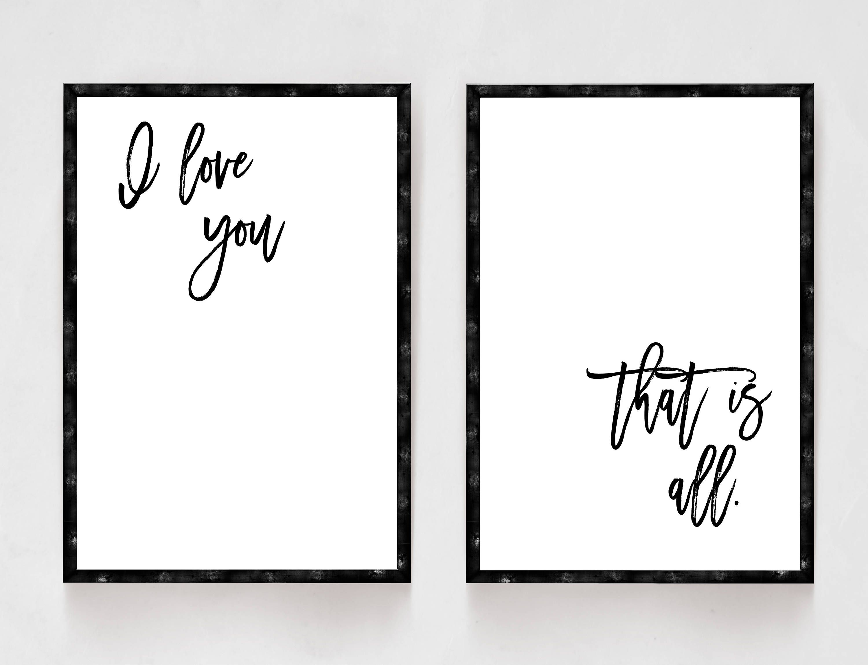 I Love You That Is All, Bedroom Decor, Black and White