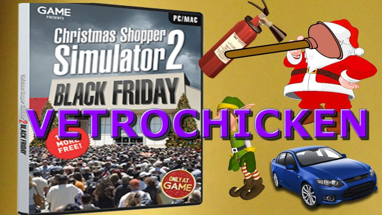 vetrochicken christmas shopping simulator 2 black friday fun funny gam
