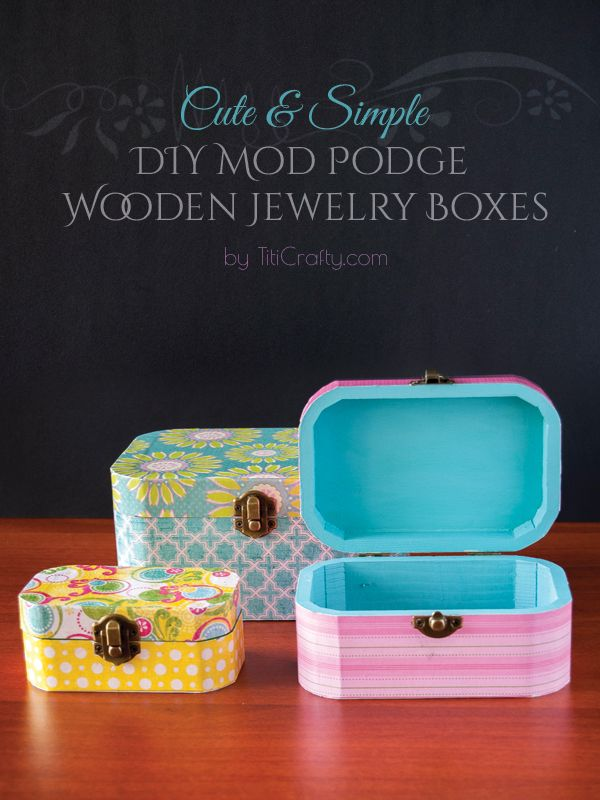 DIY Mod Podge Wooden Jewelry Boxes Tutorial from TitiCrafty.com | Find supplies at your local Jo-Ann or online at Joann.com & DIY Mod Podge Wooden Jewelry Boxes | Craft with JOANN | Pinterest ...