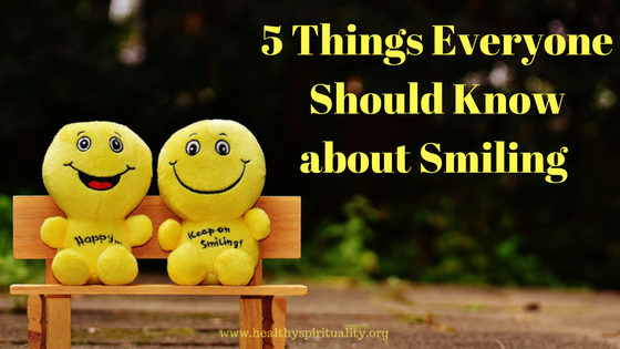 5 Things Everyone Should Know about Smiling http://healthyspirituality.org/5-things-everyone-should-know-about-smiling/