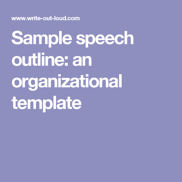 sample speech outline an organizational template hmmmm