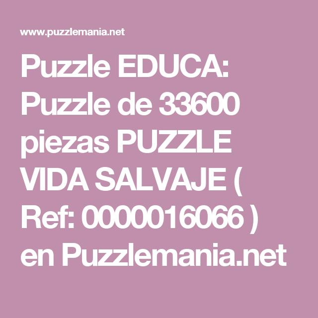 Puzzle educa puzzle de 33600 piezas puzzle vida salvaje ref puzzle educa puzzle de 33600 piezas puzzle vida salvaje ref 0000016066 en gumiabroncs Images