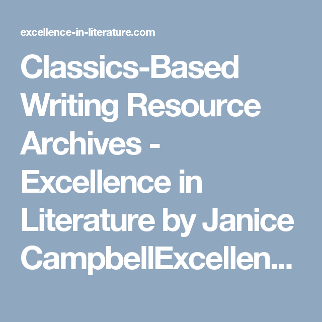 Classics-Based Writing Resource Archives - Excellence in Literature by Janice CampbellExcellence in Literature by Janice Campbell