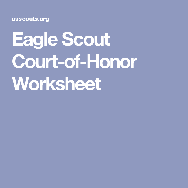 Eagle Scout CourtofHonor Worksheet – Eagle Scout Worksheet
